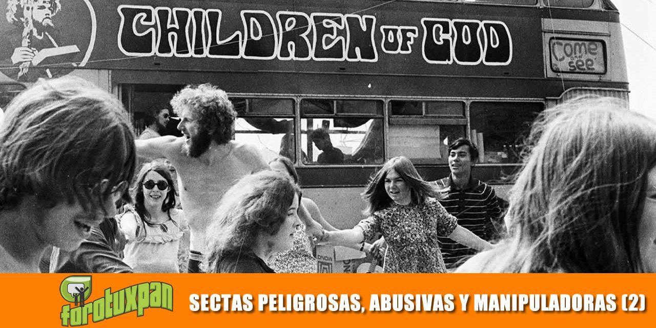 SECTAS PELIGROSAS, ABUSIVAS Y MANIPULADORAS (PARTE 2)