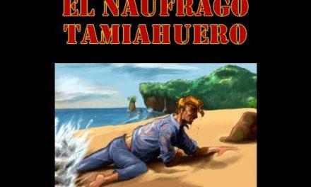 EL NAUFRAGO TAMIAHUERO