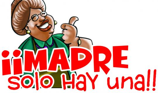 MADRE SOLO HAY UNA