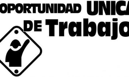OPORTUNIDAD ÚNICA DE TRABAJO