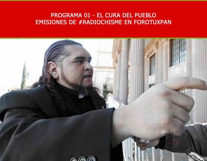 EL CURA DEL PUEBLO – TRANSMISIONES DE FOROTUXPAN EN #RADIOCHISME