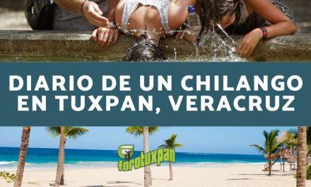 DIARIO DE UN CHILANGO EN TUXPAN, VERACRUZ