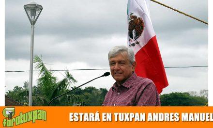 ESTARÁ EN TUXPAN EL PRESIDENTE ANDRÉS MANUEL LÓPEZ OBRADOR.