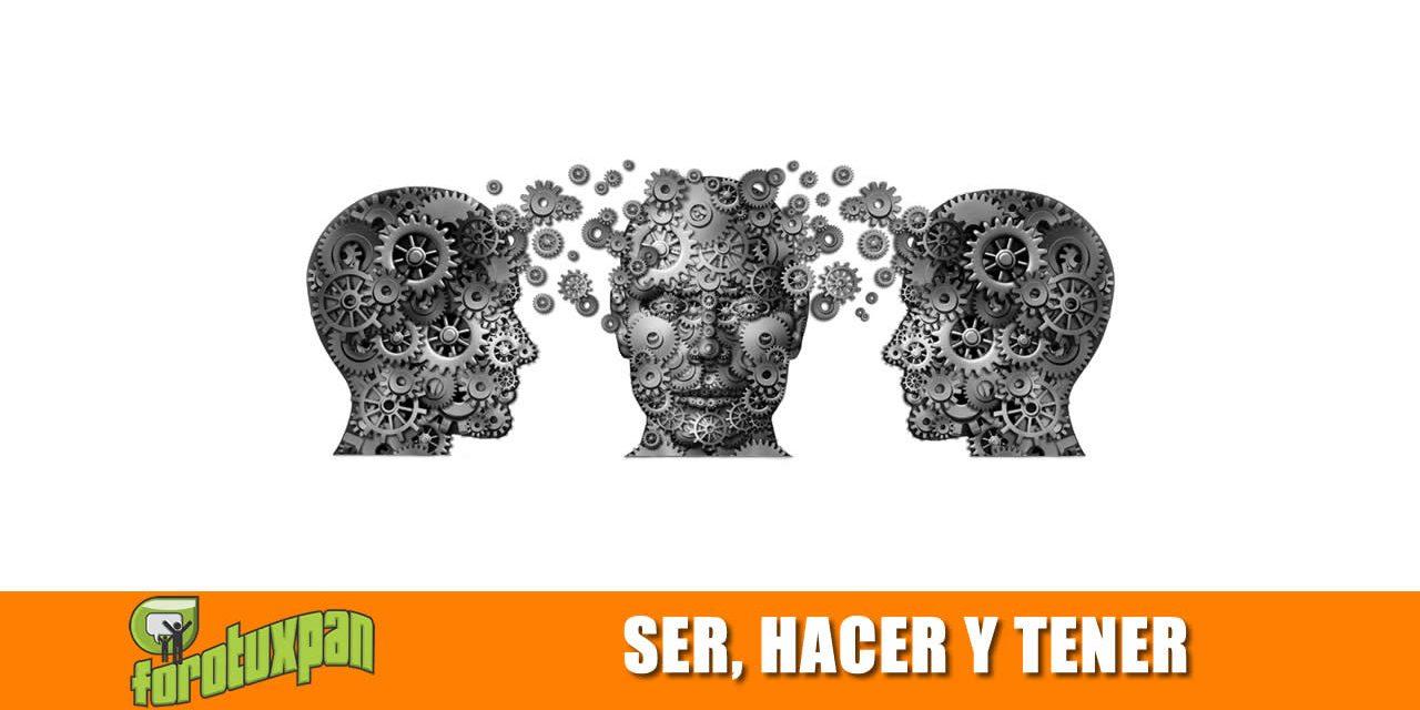 Ser, Hacer y Tener