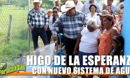 HIGO DE LA ESPERANZA CON NUEVO SISTEMA DE AGUA