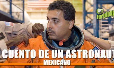 El cuento de un Astronauta Mexicano