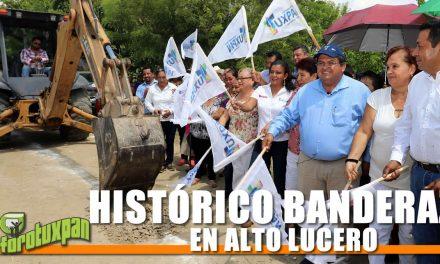 HISTÓRICO BANDERAZO EN ALTO LUCERO