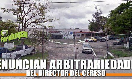 Denuncian arbitrariedades del Director del CERESO