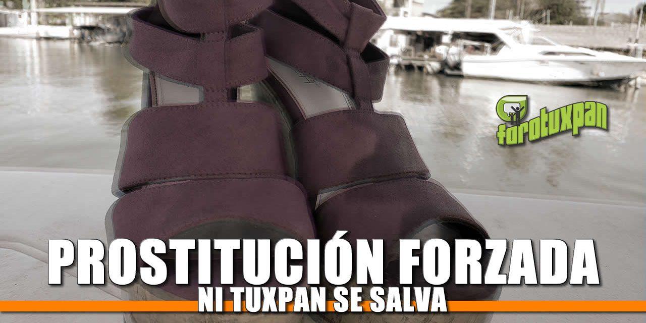 Prostitución Forzada: ¡NI TUXPAN SE SALVA!
