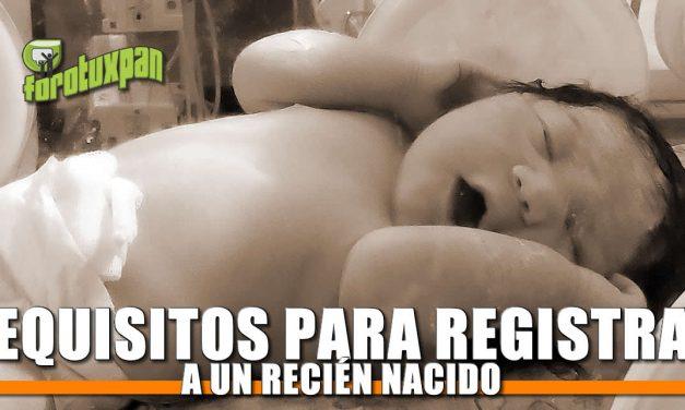 Requisitos para el registro de un Recién Nacido