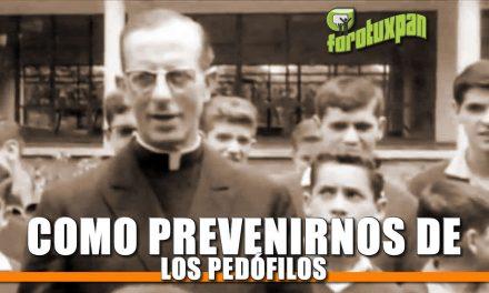 ¿Cómo prevenirnos de los Pedófilos?