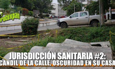 Jurisdicción Sanitaria #2: CANDIL DE LA CALLE, OSCURIDAD EN SU CASA…