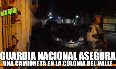 Guardia Nacional asegura Camioneta en la Colonia del Valle