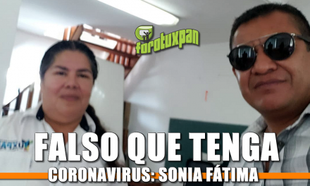 FALSO QUE TENGA CORONAVIRUS: SONIA FÁTIMA