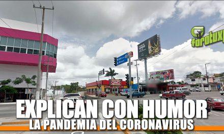 Explican con HUMOR la pandemia del CORONAVIRUS