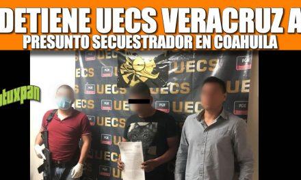 Detiene UECS Veracruz a presunto secuestrador en Coahuila