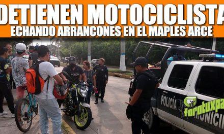 DETIENEN A MOTOCICLISTA ECHANDO ARRANCONES EN EL MAPLES ARCE