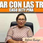 Pensar con las TRIPAS: Caso Bety Piña