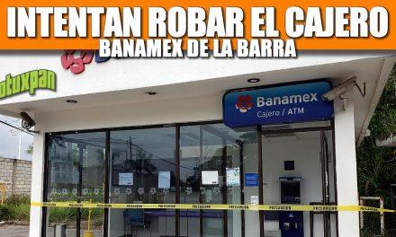 Intentan Robar el Dinero del Cajero BANAMEX de la Barra