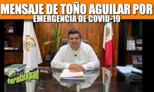 Mensaje de Toño Aguilar por emergencia de COVID-19