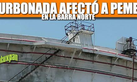 TURBONADA afectó a PEMEX en BARRA NORTE