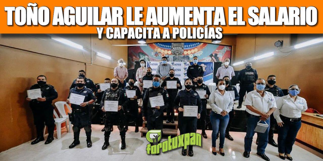 TOÑO AGUILAR LE DA AUMENTO SALARIAL DEL 8% A POLICÍAS MUNICIPALES Y LOS CAPACITA EN RESPETO A DERECHOS HUMANOS