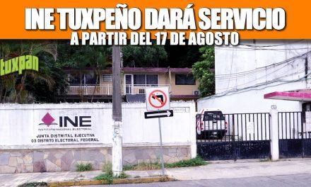INE TUXPEÑO DARÁ SERVICIO A PARTIR DEL 17 DE AGOSTO