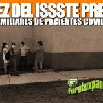 ESCASEZ DEL ISSSTE PREOCUPA A FAMILIARES DE PACIENTES COVID