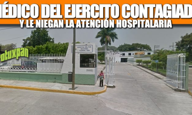 A MÉDICO DEL EJERCITO CONTAGIADO POR COVID LE NIEGAN ATENCIÓN HOSPITALARIA