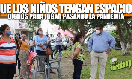 PASANDO LA PANDEMIA QUEREMOS QUE LOS NIÑOS TENGAN ESPACIOS DIGNOS PARA JUGAR: TOÑO AGUILAR