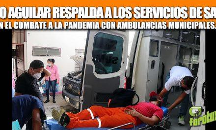 JUAN ANTONIO AGUILAR RESPALDA A LOS SERVICIOS DE SALUD EN EL COMBATE A LA PANDEMIA CON AMBULANCIAS MUNICIPALES