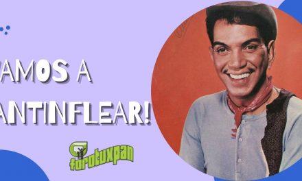 ¡Vamos a Cantinflear!