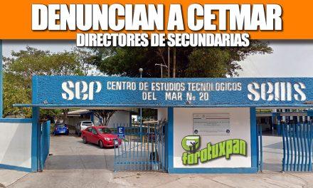 DENUNCIAN A CETMAR DIRECTORES DE SECUNDARIA