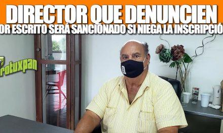 DIRECTOR QUE DENUNCIEN POR ESCRITO SERÁ SANCIONADO
