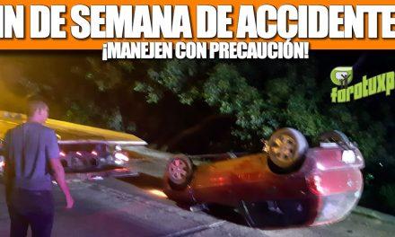 FIN DE SEMANA DE ACCIDENTES: ¡MANEJEN CON PRECAUCIÓN!