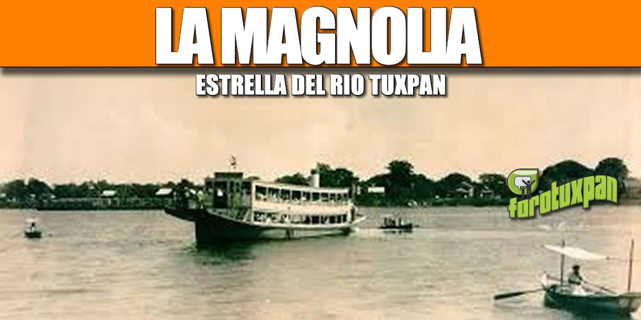 LA MAGNOLIA, Estrella del rio tuxpan