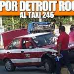 LE DAN POR DETROIT ROCK CITY AL TAXI 246