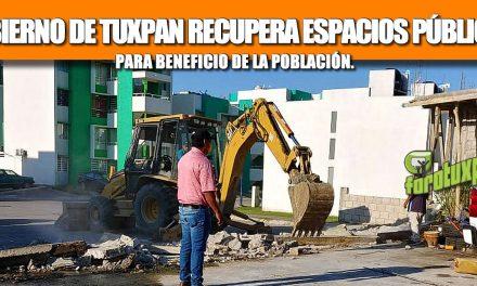 GOBIERNO DE TUXPAN RECUPERA ESPACIOS PÚBLICOS PARA BENEFICIO DE LA POBLACIÓN
