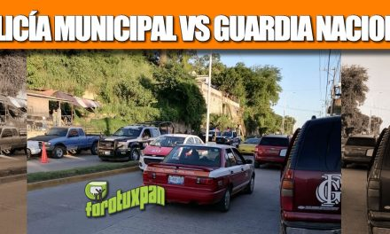 POLICÍA MUNICIPAL VS GUARDIA NACIONAL