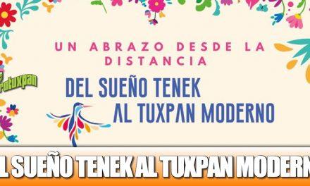 DEL SUEÑO TENEK AL TUXPAN MODERNO