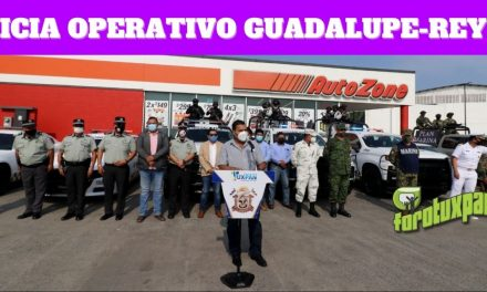 INICIA OPERATIVO GUADALUPE-REYES