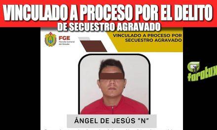 VINCULADO A PROCESO POR EL DELITO DE SECUESTRO AGRAVADO