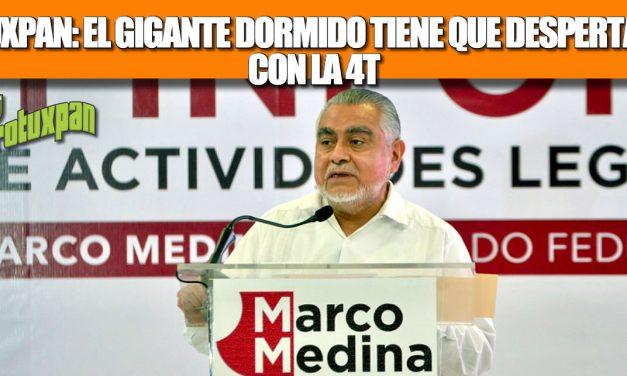 Tuxpan el Gigante Dormido tiene que despertar con la 4T: Marco Medina