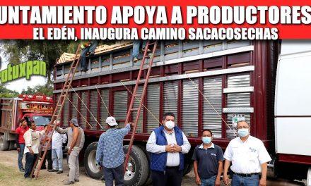 AYUNTAMIENTO APOYA A PRODUCTORES DE EL EDÉN, INAUGURA CAMINO SACACOSECHAS