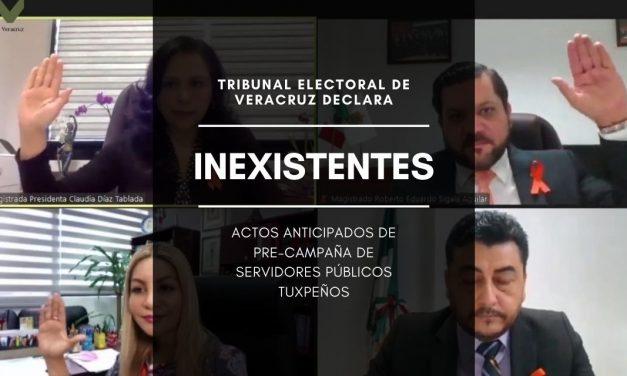 TEV DECLARA INEXISTENTES actos anticipados de pre-campaña DE  servidores públicos TUXPEÑOS