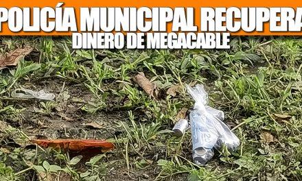 Policía Municipal RECUPERA DINERO DE MEGACABLE