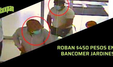 Roban $450 pesos en BANCOMER JARDINES
