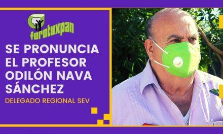 Se pronuncia ODILÓN NAVA, Delegado Regional SEV