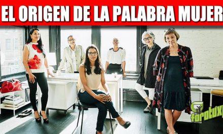 EL ORIGEN DE LA PALABRA MUJER