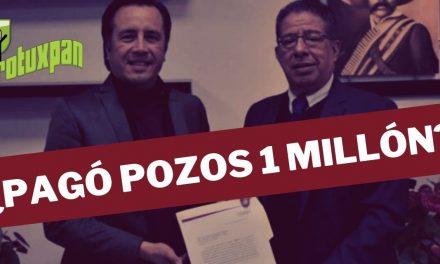 ¿Pagó Pozos 1 Millón de Pesos por la CANDIDATURA?